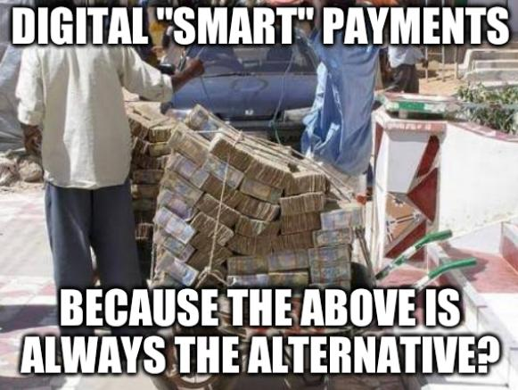 Digital 'smart' payments... Because the above is always the alternative?