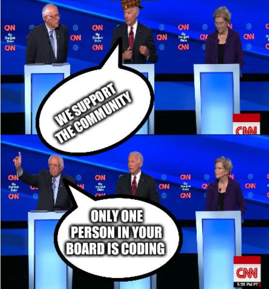 Biden-dumb Bernie-smart: We support the community; Only one person in your board is coding