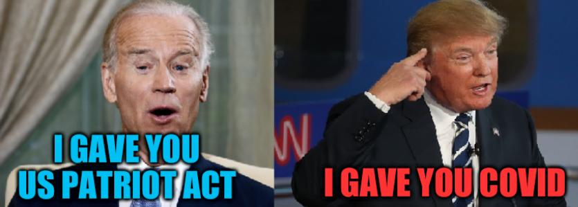 Biden and Trump: I gave you US Patriot Act; I gave you COVID