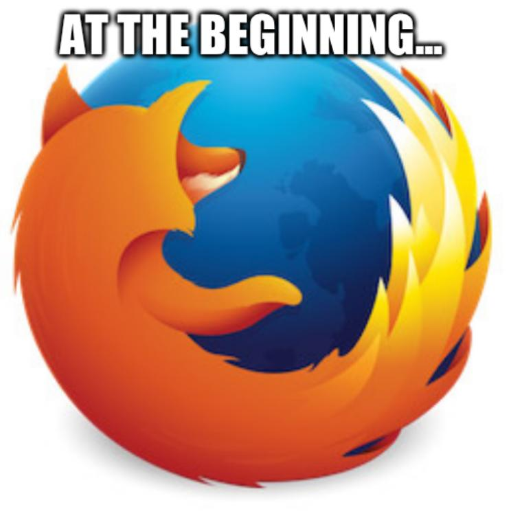Firefox: At the beginning...
