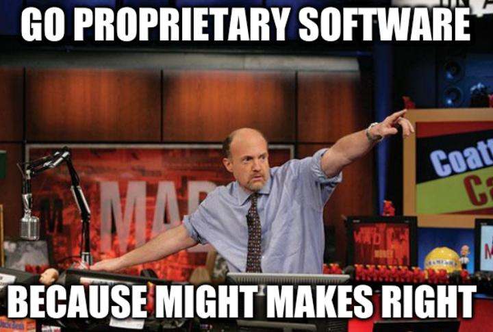 Go proprietary software because might makes right