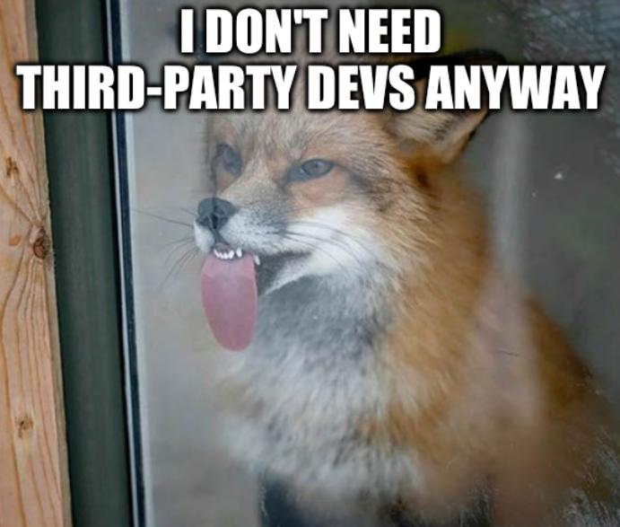 Firefox: I don't need third-party devs anyway