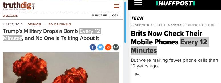 'Trump's Military Drops a Bomb Every 12 Minutes, and No One Is Talking About It' and 'Brits Now Check Their Mobile Phones Every 12 Minutes'