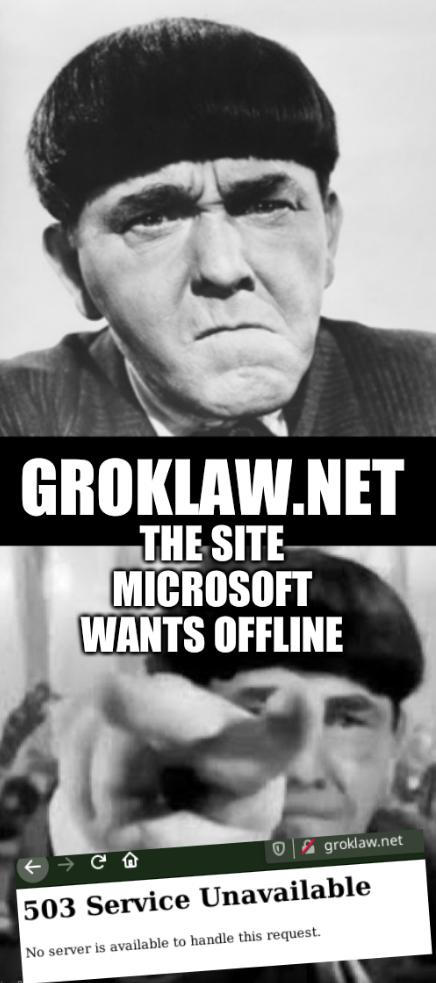 Moe Howard: Groklaw.net, The site Microsoft wants offline