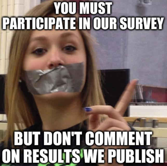 You must participate in our survey but don't comment on results we publish