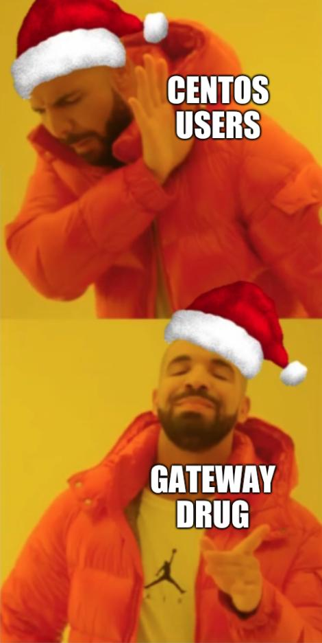 CentOS users; Gateway drug