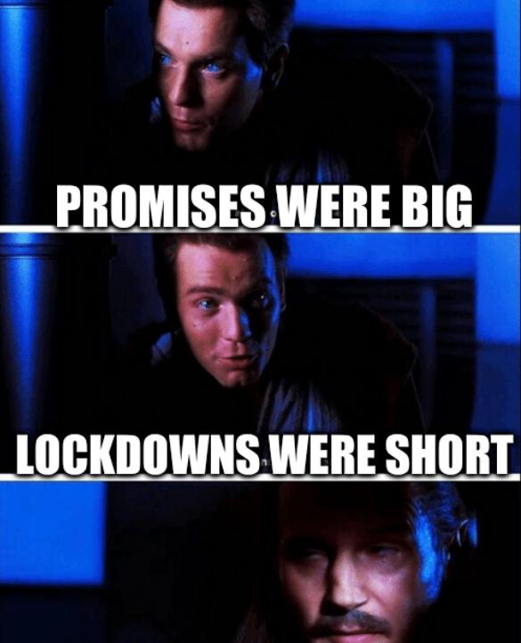 Promises were big; Lockdowns were short