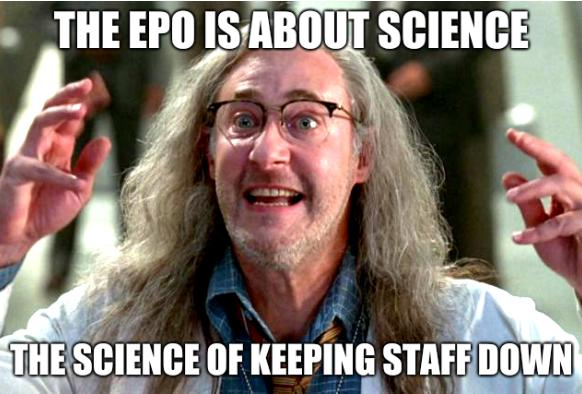 Independence Day meme: The EPO is about science; the science of keeping staff down