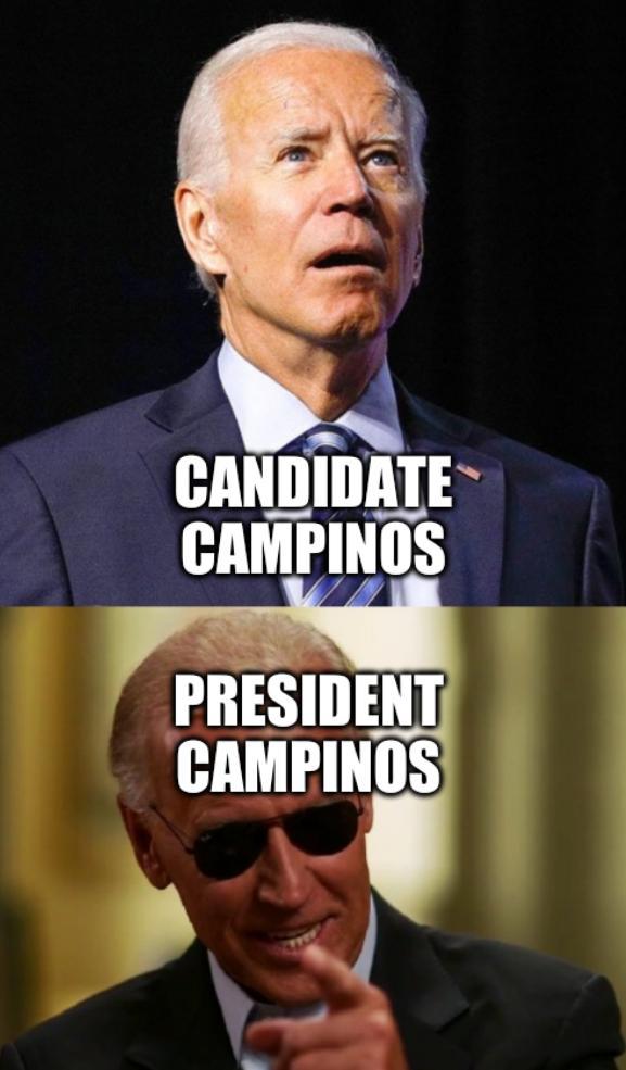 Never Biden meme: Candidate Campinos, President Campinos