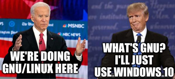 Trump Brutalizes Biden: We're doing GNU/Linux here; What's GNU? I'll just use Windows 10