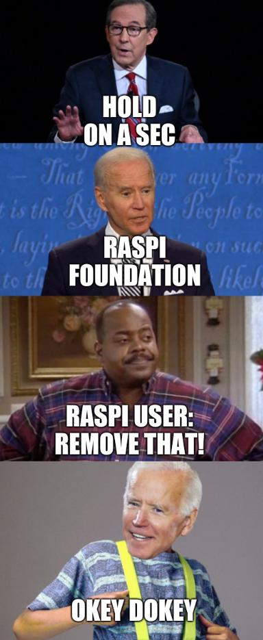 Joe Biden promises: Hold on a sec, RasPi Foundation, RasPi user: Remove that! Okey Dokey