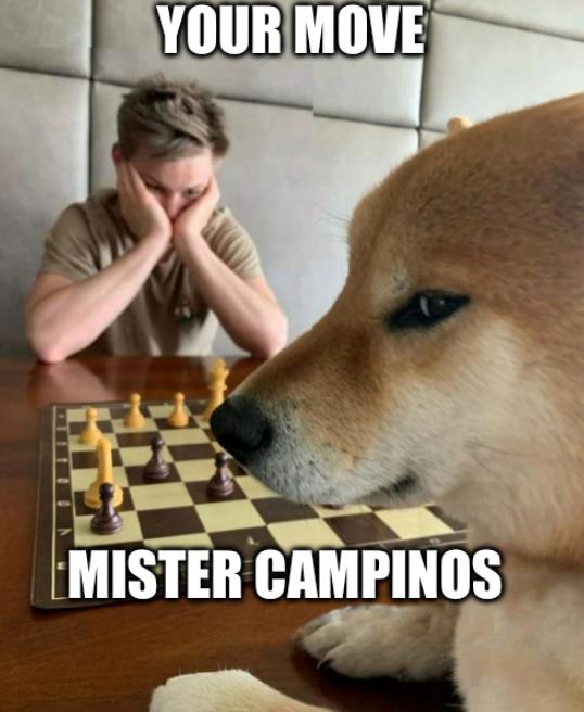 Your move, Mister Campinos
