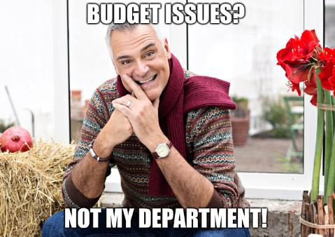 Budget issues? Not my department!