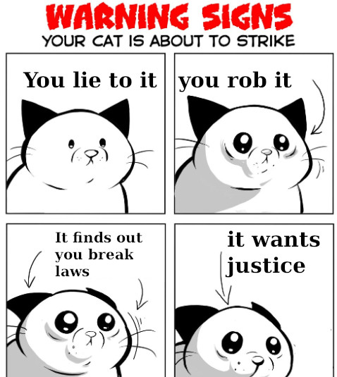 You lie to it, you rob it. It finds out you break laws, it wants justice.