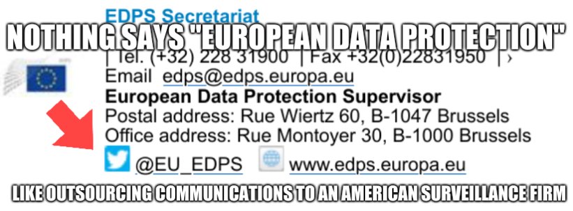 Nothing says 'European data protection' like outsourcing communications to an American surveillance firm