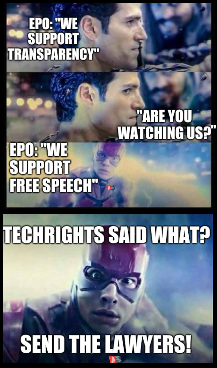 EPO: 'We support transparency' - 'Are you watching us?' - EPO: 'we support free speech' - Techrights said what? - Send the lawyers!