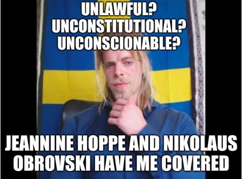 Unlawful? Unconstitutional? Unconscionable? Jeannine Hoppe and Nikolaus Obrovski have me covered