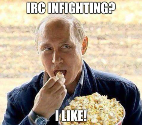 Putin Popcorn: IRC infighting? I like!