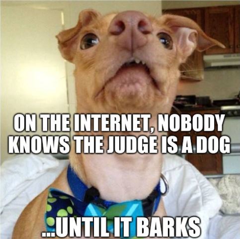 On the internet, nobody knows the judge is a dog until it barks