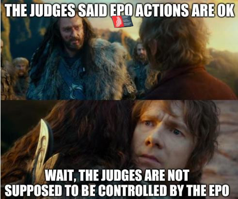 The judges said EPO actions are OK; wait, the judges are not supposed to by controlled by the EPO
