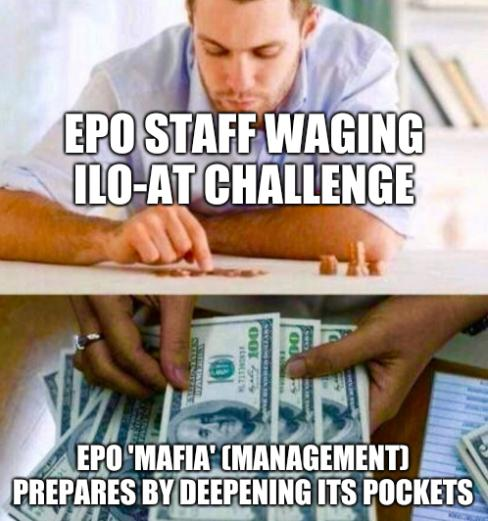 EPO staff waging ILO-AT challenge; EPO 'Mafia' (Management) prepares by deepening its pockets
