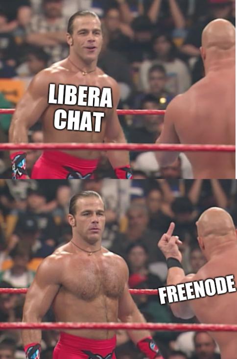 Stone Cold Steve Austin and Heartbreak Kid: Libera chat and Freenode