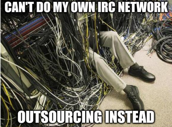 Can't do my own IRC network; Outsourcing instead