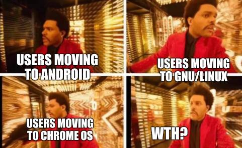 Users moving to GNU/Linux; Users moving to Android; Users moving to Chrome OS; WTH?