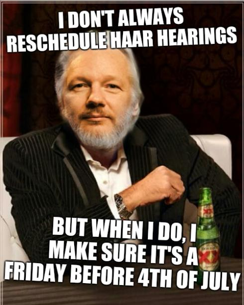 I don't always reschedule Haar hearings; But when I do, I make sure it's a Friday before 4th of July