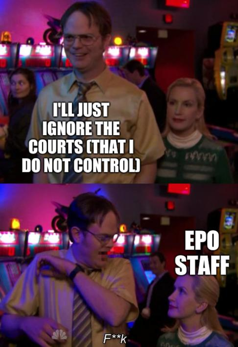Angela scared Dwight: I'll just ignore the courts (that I do not control); EPO Staff