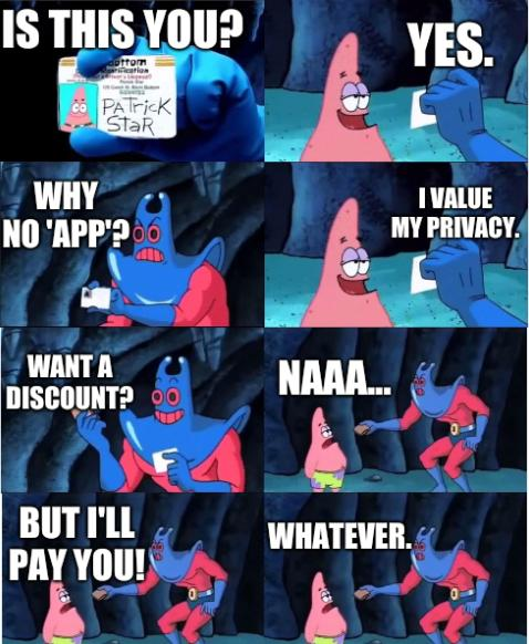 Is this you? Yes. Why no 'app'? I value my privacy. Want a discount? Naaa... But I'll pay you! Whatever.