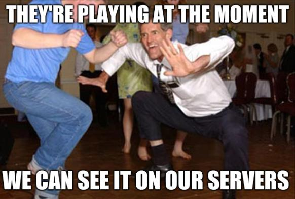 They're playing at the moment; We can see it on our servers