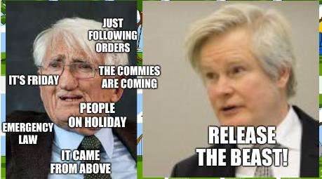 A rigged court: It's Friday; People on holiday; Just following orders; Emergency law; The commies are coming; It came from above; Release the beast!