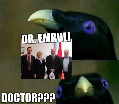 Dr. Emruli; Doctor???