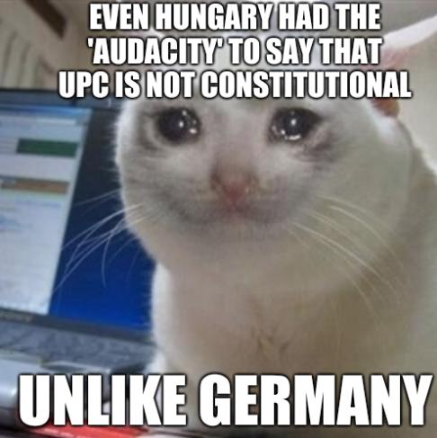 Even Hungary had the 'audacity' to say that UPC is not constitutional, unlike Germany