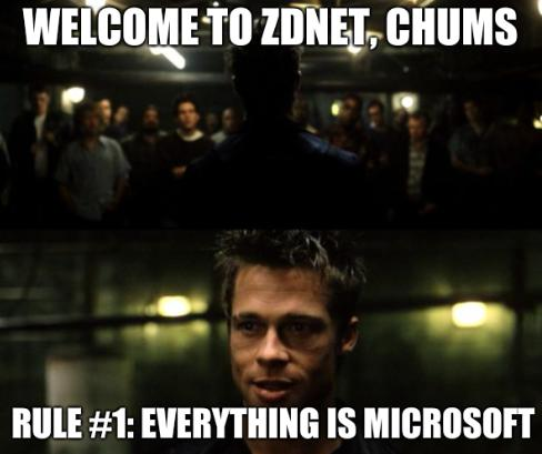 First rule of the Fight Club; Welcome to ZDNet, chums; Rule #1: everything is Microsoft