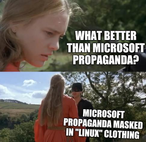 Princess Bride: What better than Microsoft propaganda? Microsoft propaganda masked in 'Linux' clothing
