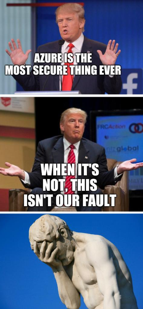 Trump Facepalm: Azure is the most secure thing ever; when it's not, this isn't our fault