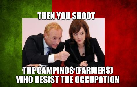 Portugal flag: Then you shoot the campinos (farmers) who resist the occupation