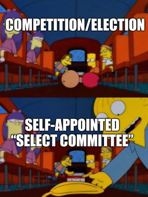 """Self-Appointed """"Select Committee""""; Competition/election"""