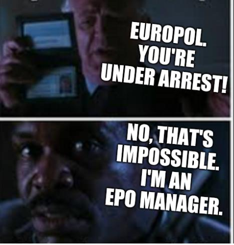 Europol. You're under arrest! No, that's impossible. I'm an EPO manager.