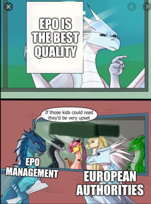 EPO is the best quality; European Authorities, EPO Management