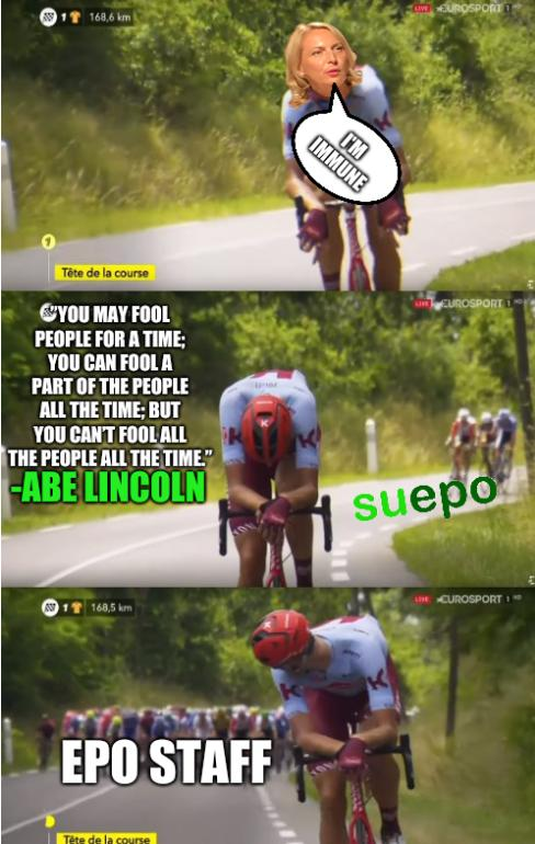 Tour de France pursuit: I'm immune; EPO Staff/'you may fool people for a time; you can fool a part of the people all the time; but you can't fool all the people all the time.' -Abe Lincoln - EPO Staff - I'm immune
