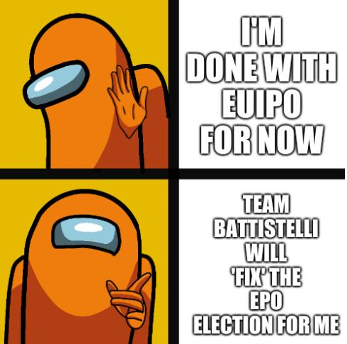 I'm done with EUIPO for now; Team Battistelli will 'fix' the EPO election for me