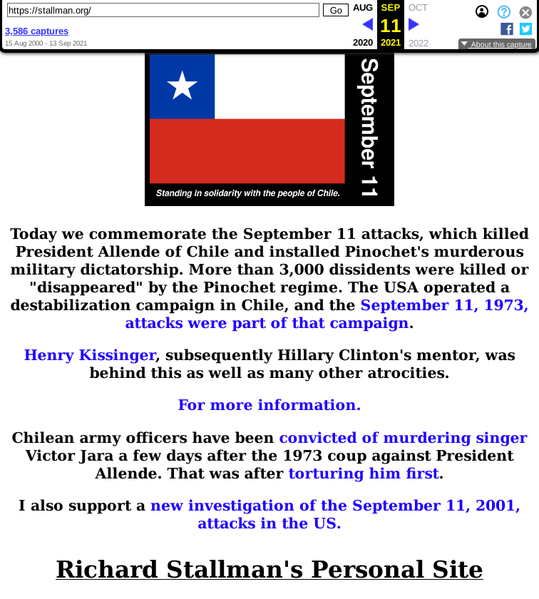 Today we commemorate the September 11 attacks, which killed President Allende of Chile and installed Pinochet's murderous military dictatorship. More than 3,000 dissidents were killed or 'disappeared' by the Pinochet regime. The USA operated a destabilization campaign in Chile, and the September 11, 1973, attacks were part of that campaign.
