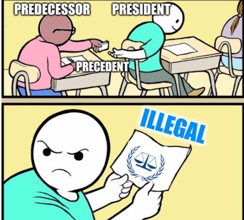 Predecessor President Precedent; ILOAT: Illegal