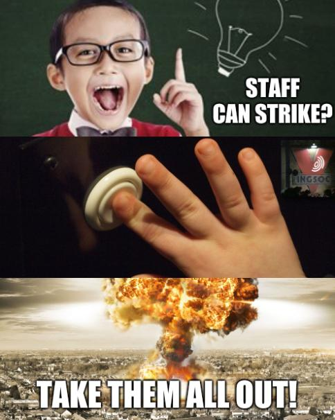 Staff can strike? Take them all out!