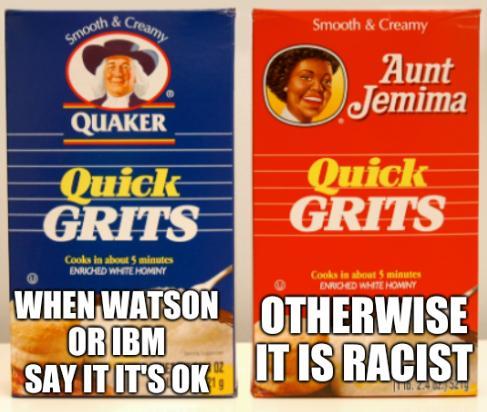 IBM meme on race: When Watson or IBM say it it's OK; Otherwise it is racist