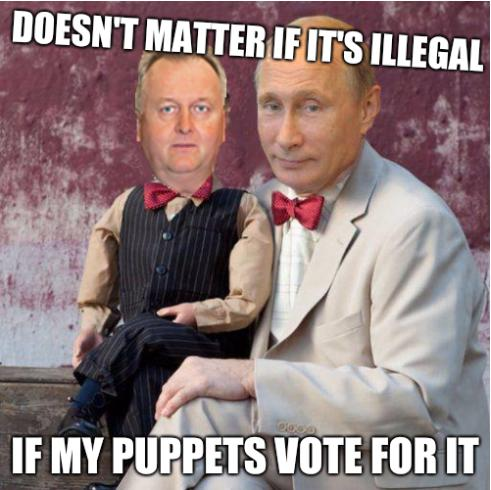 Doesn't matter if it's illegal if my puppets vote for it